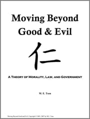 Moving Beyond Good and Evil: A Theory of Morality, Law, and Government ebook by M. E. Tson