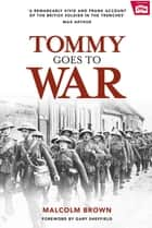 Tommy Goes to War ebook by Malcolm Brown, Gary Sheffield