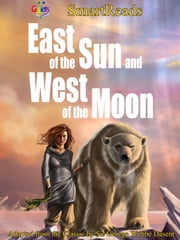 SmartReads East of the Sun and West of the Moon - Adapted from the Classic by Sir George Webbe Dasent ebook by Giglets