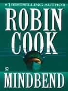 Mindbend ebook by Robin Cook