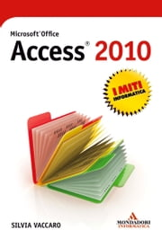 Microsoft Office Access 2010 ebook by Silvia Vaccaro