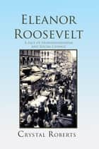 Eleanor Roosevelt ebook by Crystal Roberts