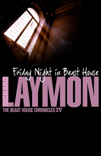 Friday Night in Beast House (Beast House Chronicles, Book 4) - A chilling tale of a haunted house ebook by Richard Laymon