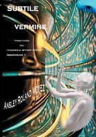 Subtile vermine - Fraction du Yaeneka Oetzef Hooni immersion 1 ebook by Ansley Roland Moyez