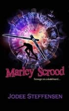 Marley Scrood - Anti-Bullying Series ebook by Jodee Steffensen