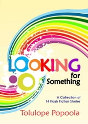Looking For Something ebook by Tolulope Popoola
