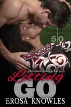 Letting Go ebook by Erosa Knowles