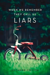 When We Remember They Call Us Liars ebook by Suzanne Covich