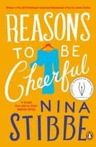 Reasons to be Cheerful - Winner of the 2019 Bollinger Everyman Wodehouse Prize for Comic Fiction ebook by Nina Stibbe