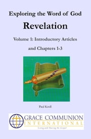 Exploring the Word of God: Revelation: Volume 1: Introductory Articles and Chapters 1-3 ebook by Paul Kroll