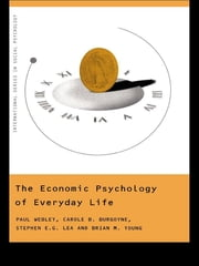 The Economic Psychology of Everyday Life ebook by Paul Webley,Carole Burgoyne,Stephen Lea,Brian Young