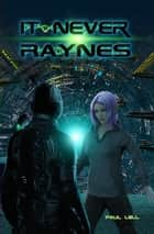 It Never Raynes ebook by Paul Lell
