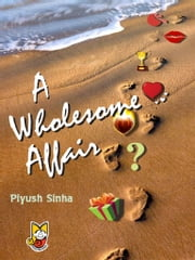 A Wholesome Affair ebook by Piyush Sinha