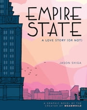 Empire State - A Love Story (or Not) ebook by Jason Shiga