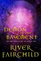 Demon in the Basement ebook by River Fairchild
