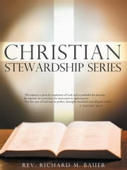 Christian Stewardship Series ebook by Rev. Richard M. Bauer