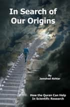In Search of Our Origins ebook by Jamshed Akhtar