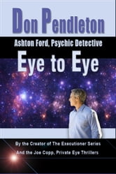 Eye to Eye: Ashton Ford, Psychic Detective ebook by Don Pendleton