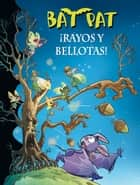 ¡Rayos y bellotas! (Serie Bat Pat 30) ebook by Roberto Pavanello