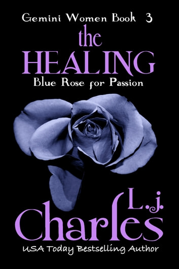 The Healing - The Gemini Women Trilogy ebook by L.j. Charles