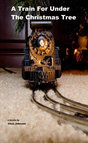 a train for under the christmas tree ebook by chas johnson - Train Under Christmas Tree