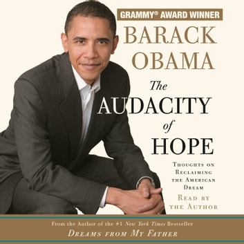 The Audacity of Hope - Thoughts on Reclaiming the American Dream audiobook by Barack Obama