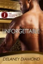 Unforgettable ebook by Delaney Diamond