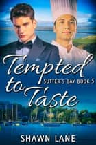 Tempted to Taste ebook by Shawn Lane
