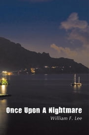 Once Upon A Nightmare ebook by William F. Lee