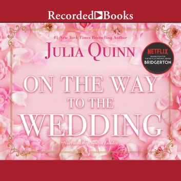 On the Way to the Wedding audiobook by Julia Quinn
