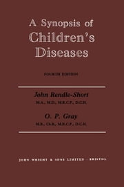 A Synopsis of Children's Diseases ebook by Rendle-Short, John