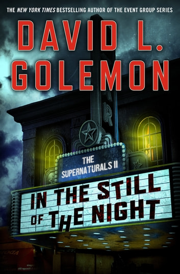 In the Still of the Night - The Supernaturals II ebook by David L. Golemon