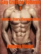 Gay Erotica Volume 1 Erotica Story Compilation ebook by Jessie Wilke