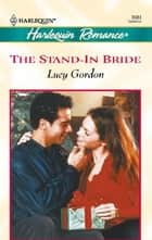 The Stand-In Bride ebook by Lucy Gordon
