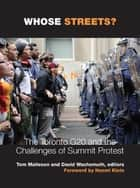 Whose Streets? - The Toronto G20 and the Challenges of Summit Protest ebook by David Wachsmuth, Assistant Professor Tom Malleson