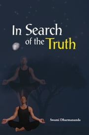 In Search of the truth ebook by Swami Dharmananda