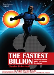 The Fastest Billion - The Story Behind Africa's Economic Revolution ekitaplar by Charles Robertson