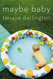 Maybe Baby ebook by Tenaya Darlington