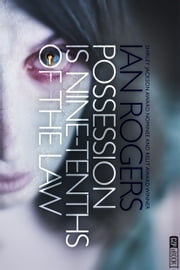 Possession is Nine-Tenths of the Law ebook by Ian Rogers
