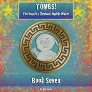 Tombs! The Naughty Elephant Squirts Water - Book Seven ebook by Milo James