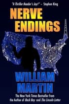 Nerve Endings ebook by William Martin