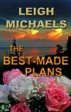 The Best-Made Plans ebook by Leigh Michaels