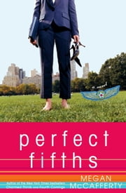 Perfect Fifths - A Jessica Darling Novel ebook by Megan McCafferty
