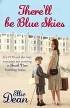 There'll Be Blue Skies - Cliffehaven 1 ebook by Ellie Dean