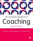 The Complete Handbook of Coaching ebook by Elaine Cox, Tatiana Bachkirova, David Ashley Clutterbuck