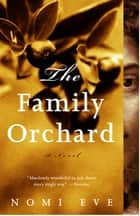 The Family Orchard - A Novel ebook by Nomi Eve