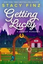 Getting Lucky ebook by Stacy Finz