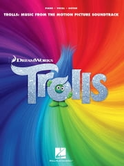 Trolls Songbook - Music from the Motion Picture Soundtrack ebook by Justin Timberlake, Various, Anna Kendrick