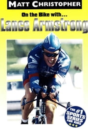 On the Bike with...Lance Armstrong ebook by Matt Christopher