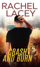 Crash and Burn ebook by Rachel Lacey